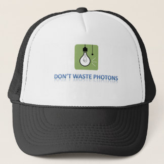 Don't Waste Photons Trucker Hat