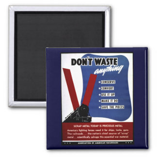 Don't Waste Scrap Metal 2 Inch Square Magnet