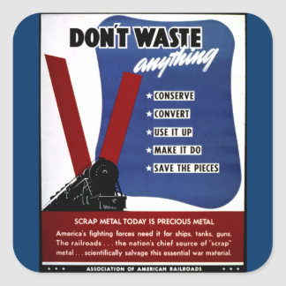 Don't Waste Scrap Metal Square Stickers