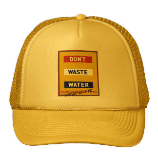 DON'T WASTE WATER HATS