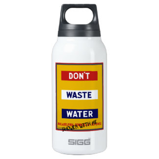 DON'T WASTE WATER INSULATED WATER BOTTLE