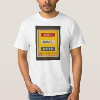 Don't Waste Water, Vintage WWII War Effort T T-Shirt