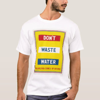 Don't Waste Water WPA T-Shirt