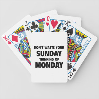 Don't Waste Your Sunday Thinking Of Monday Bicycle Playing Cards