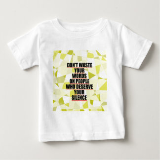 Don't waste your words... baby T-Shirt