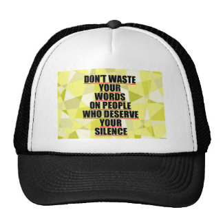 Don't waste your words... trucker hat