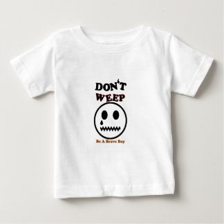don't-weep-_-(white).png baby T-Shirt
