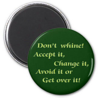Don't Whine Magnet