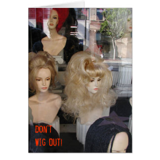Don't Wig Out! Card