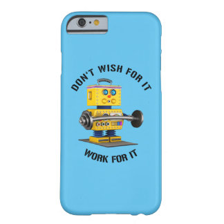 Don't wish for it. Work for it. Barely There iPhone 6 Case