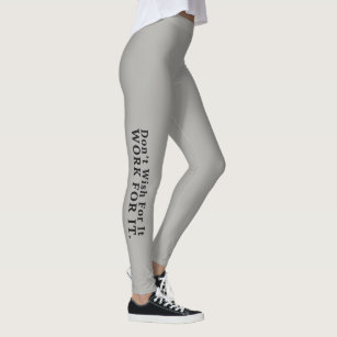 3e41af0dfc817 Don't Wish For It, Work For It Fitness Leggings