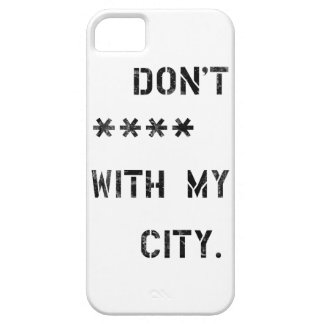 Don't **** with my City iPhone SE/5/5s Case