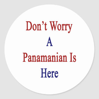 Don't Worry A Panamanian Is Here Classic Round Sticker