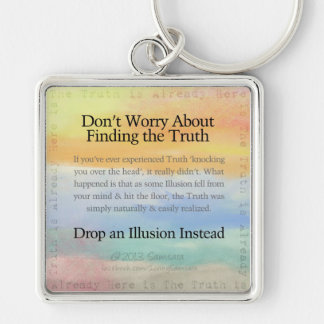 Don't Worry About Finding the Truth Keychain