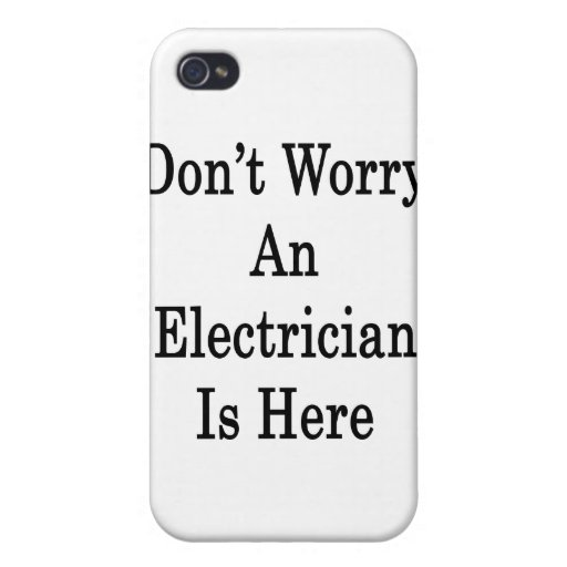 Don't Worry An Electrician Is Here iPhone 4/4S Cover