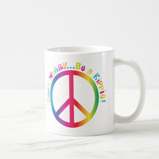 Don't Worry...Be a Hippie Mugs
