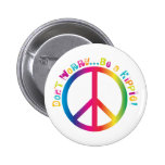 Don't Worry...Be a Hippie Pinback Buttons