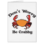 Don't Worry - Be Crabby Card