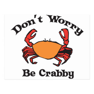 Don't Worry - Be Crabby Postcard