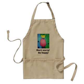 Don't worry! Be happy! Adult Apron