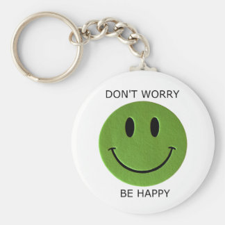 Don't Worry, Be Happy Basic Round Button Keychain