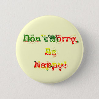 Don't Worry, Be Happy! Button