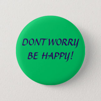 DONT WORRY BE HAPPY! BUTTON