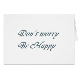 Dont worry be happy card