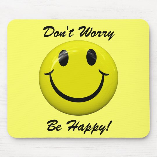 Dont Worry Be Happy Face Mousepad Zazzlecom