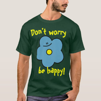 Don't worry be happy! flower tee
