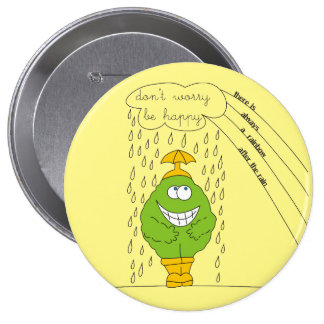 Don't Worry Be Happy Funny Creature in Rain Pin