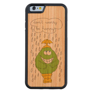 Don't Worry Be Happy Funny Creature in Rain Carved® Cherry iPhone 6 Bumper Case