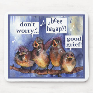 don't worry be happy humor mouse pad