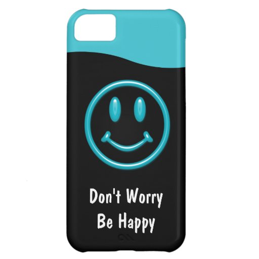Don't Worry Be Happy iPhone 5C Cases