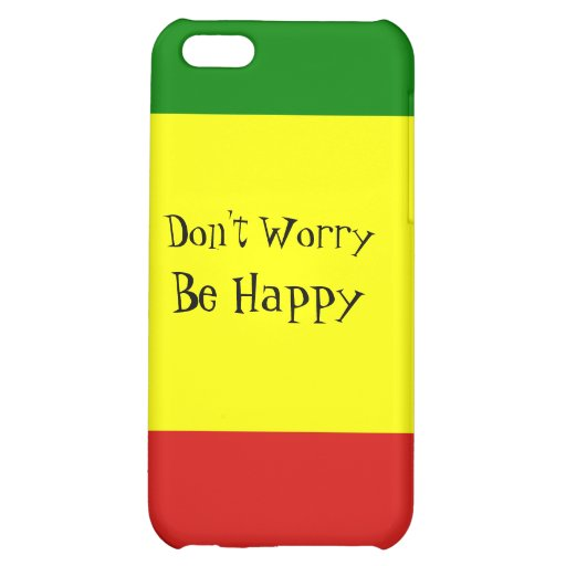 Don't Worry Be Happy iPhone Case iPhone 5C Case