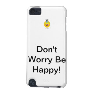 Don't worry be happy iPod touch (5th generation) cover