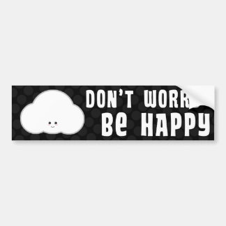 Don't Worry Be Happy Kawaii Cloud Cute Bumper Sticker