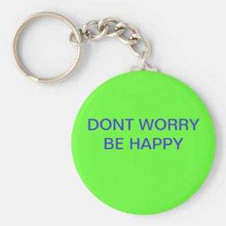 Dont worry be happy-keychain keychain