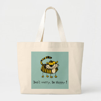 Don't worry, Be Happy ! Large Tote Bag