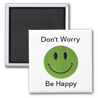 Don't Worry, Be Happy magnet