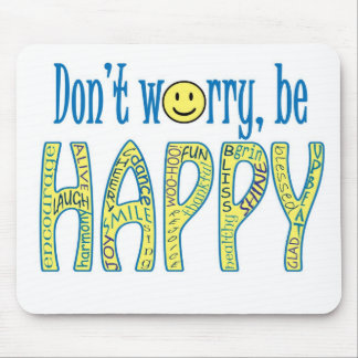 Don't Worry Be Happy Mousepad