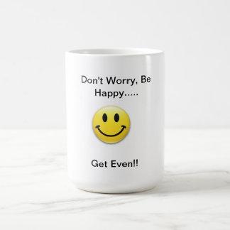 Don't Worry Be Happy Mug