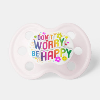 Don't Worry, be Happy Pacifier