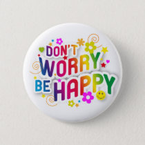 Don't Worry, be Happy Pinback Button