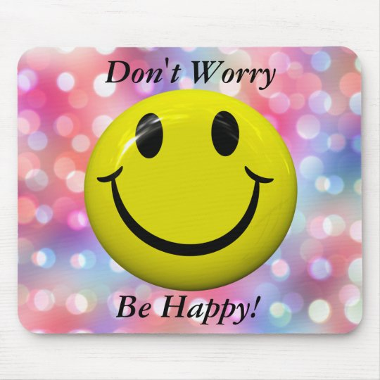 Don't Worry Be Happy Smiley Face Colorful Mousepad