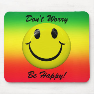 Don't Worry Be Happy! Smiley Face Mousepad