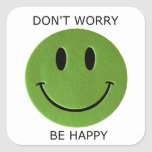 Don't Worry, Be Happy Square Sticker