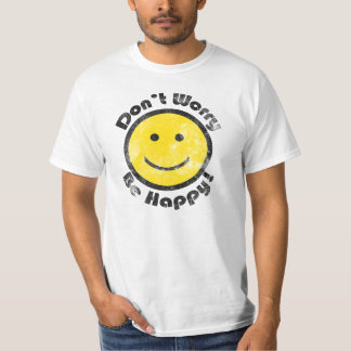 Don't Worry Be Happy T-Shirt, Smiley Face T Shirt