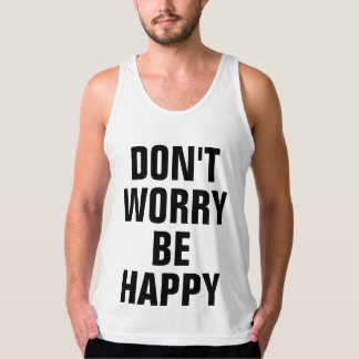 Don't Worry Be Happy Tank