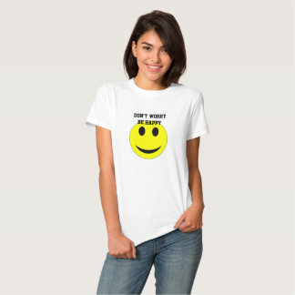 Don't Worry Be Happy Women's Basic T-Shirt